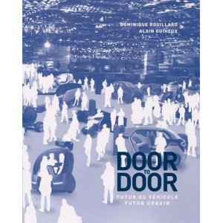 Door to door, futur du véhicule, futur urbain. Rouillard / Guiheux