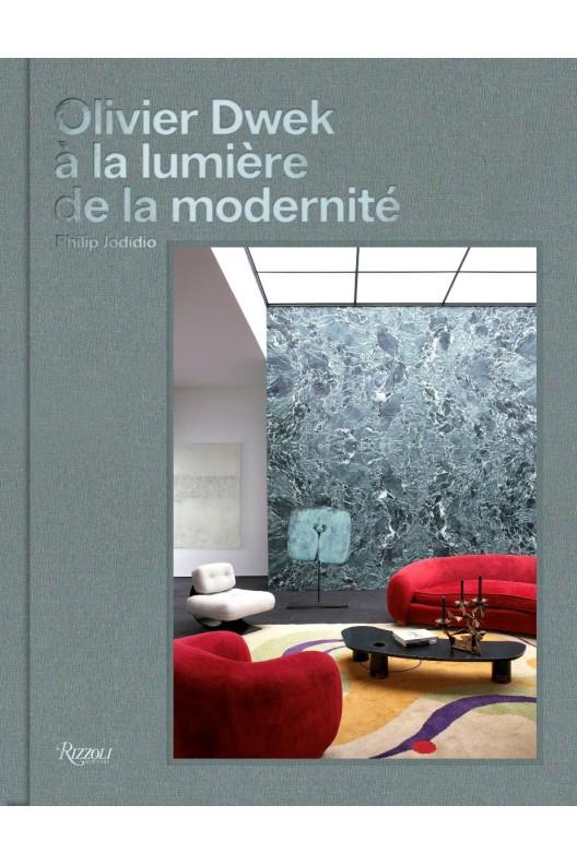 Olivier Dwek / À la lumière de la modernité