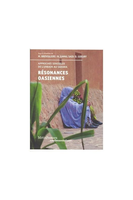 Résonances oasiennes Approches sensibles de l'urbanité saharienne