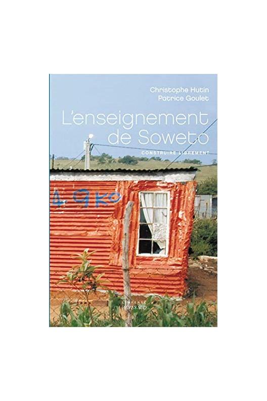 L'enseignement de Soweto - construire librement
