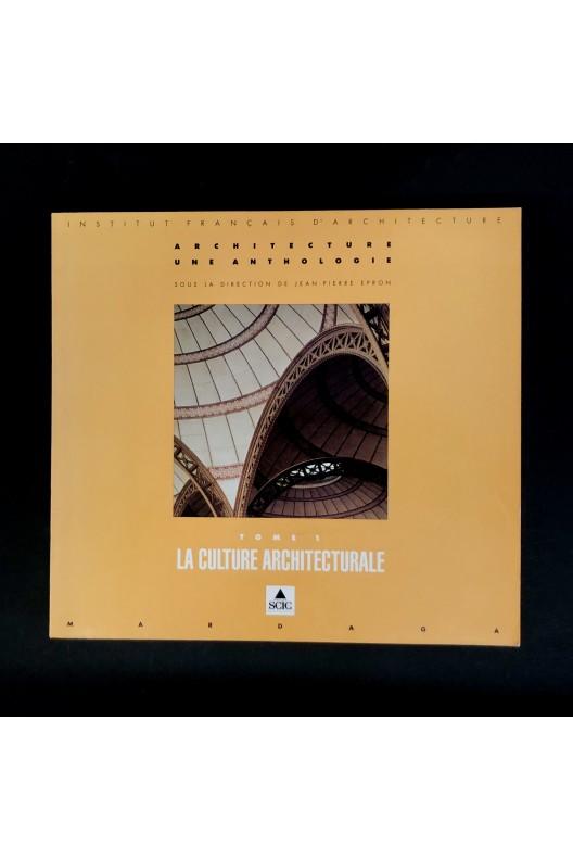 La culture architecturale / Anthologie 1 / IFA