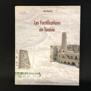 Les fortifications en Tunisie / Neji Djelloul