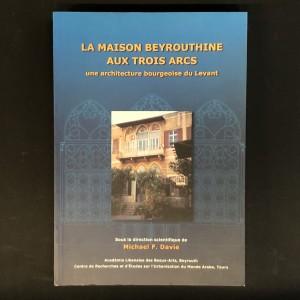 La maison beyrouthine aux trois arcs, une architecture bourgeoise du Levant