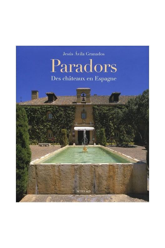 Paradors - Des châteaux en Espagne