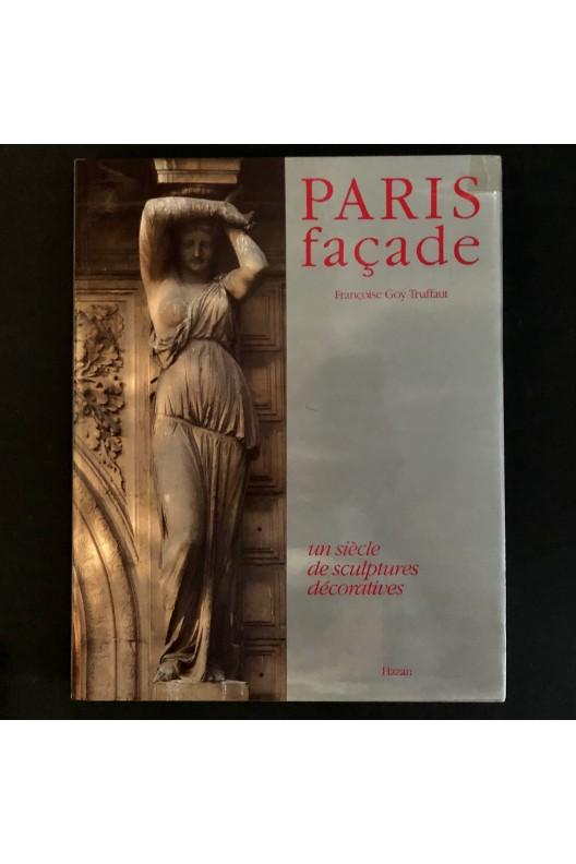 Paris façade / Un siècle de sculpture décorative