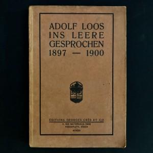 Adolf Loos / Ins leere gesprochen 1897-1900