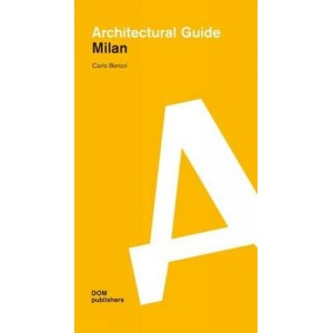 Milan: Architectural Guide