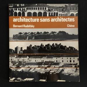 Architecture sans architectes / Bernard Rudofsky