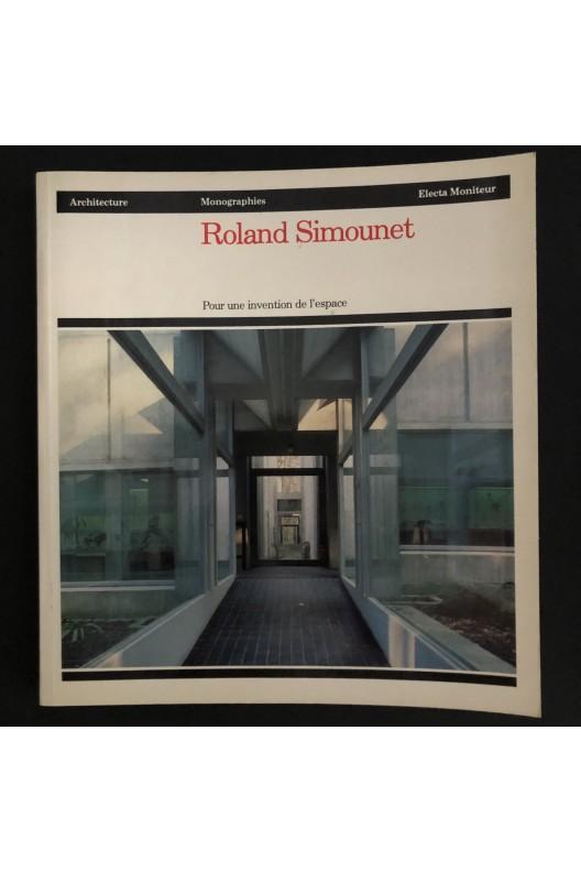 Roland Simounet / pour une invention de l'espace