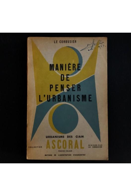 Manière de penser l'urbanisme / Le Corbusier.