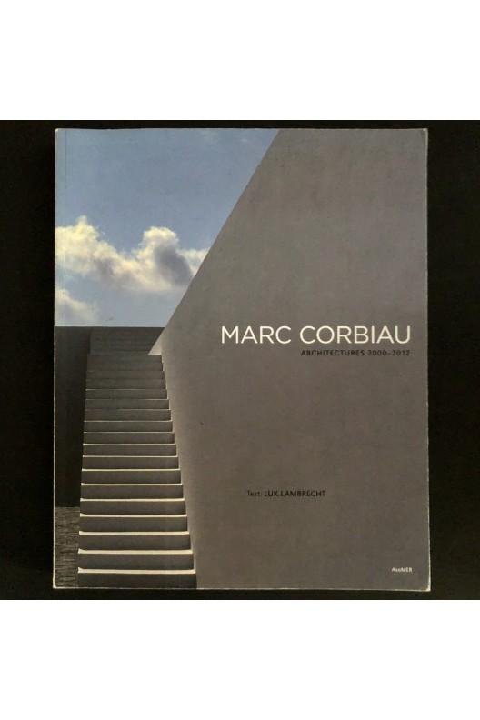 Marc Corbiau / Architectures 2000-2012