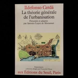 Ildefonso Cerda / La théorie générale de l'urbanisation