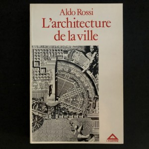 Aldo Rossi / l'architecture de la ville