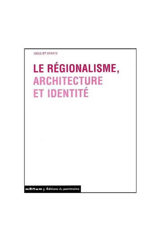 Le régionalisme, architecture, et identité