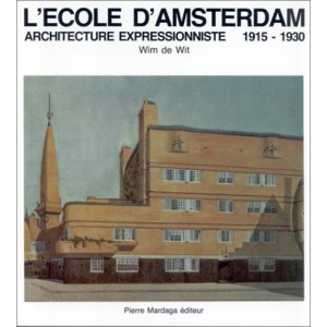 L'Ecole d'Amsterdam - architecture expressioniste 1915 - 1930