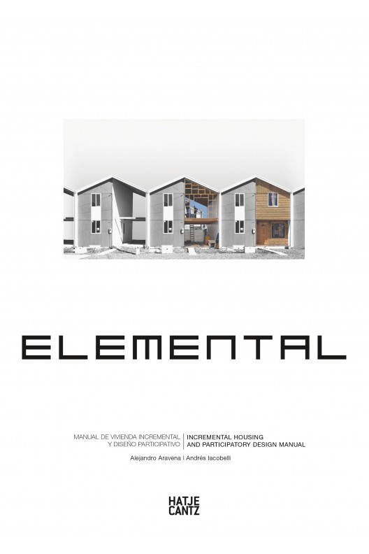 Elemental - Incremental Housing and Participatory Design Manual