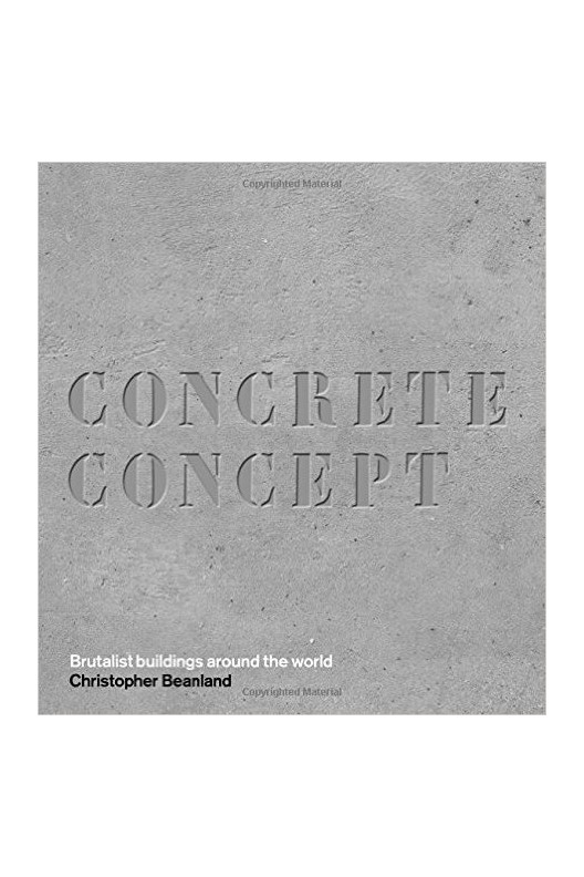 Concrete Concept - Brutalist Buildings Around the World