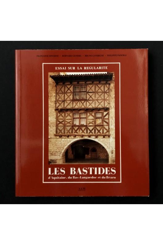 Les bastides d'Aquitaine, du Bas-Languedoc et du Béarn.