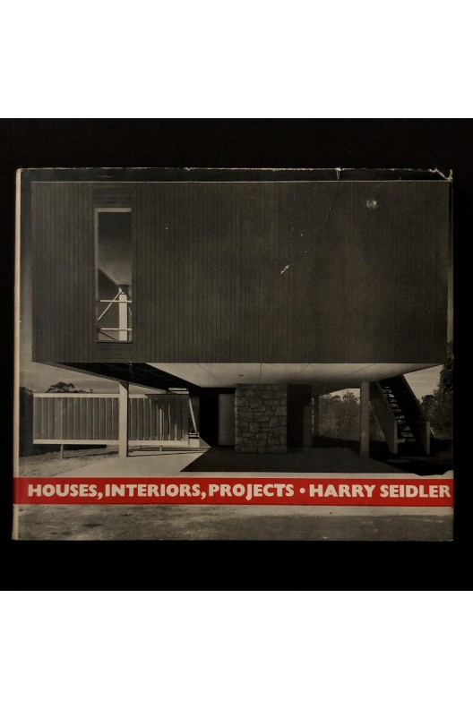 Harry Seidler. Houses, interiors and projects.