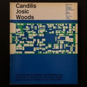 Candilis, Josic, Woods une décennie d'architecture et d'urbanisme.