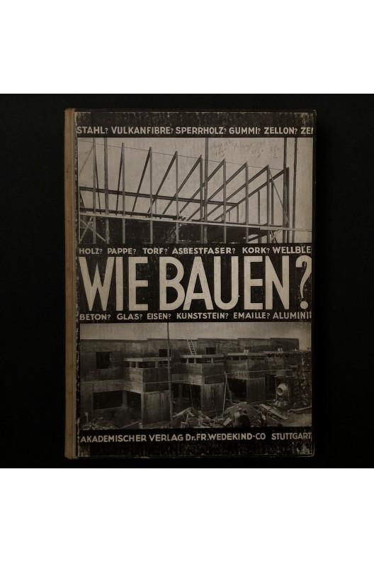 Wie bauen ? / 1928 / Heinz und Bodo Rasch