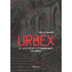 URBEX 50 lieux secrets et abandonnés en France