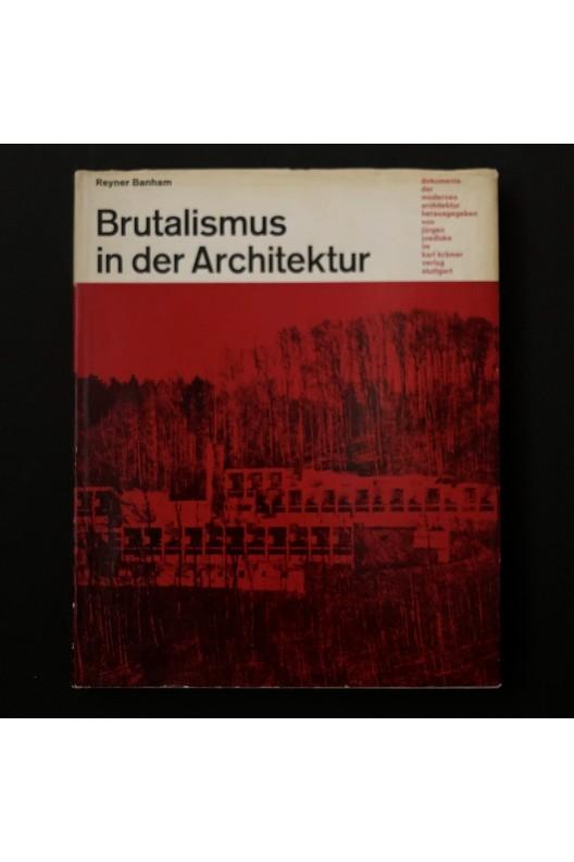 Reyner Banham / Brutalismus in der architektur