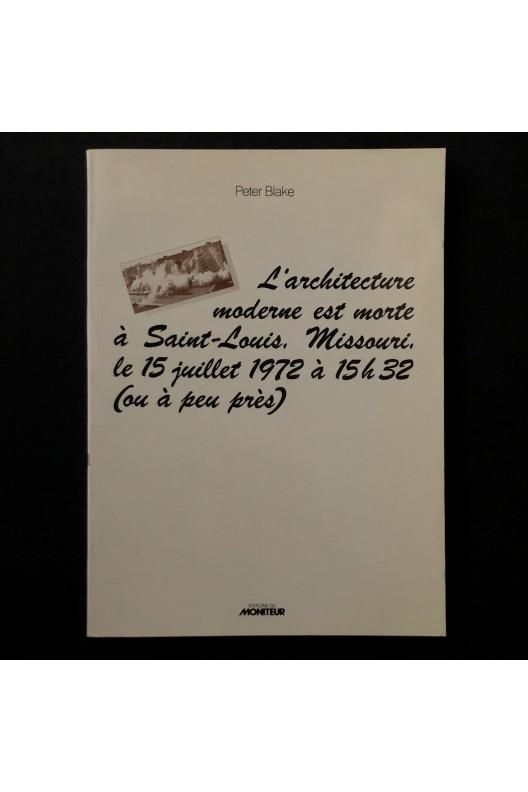 L'architecture moderne est morte à Saint-Louis, Missouri, le 15 juillet 1972 à 15h32