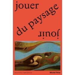 Michel Péna Jouer / jouir du paysage