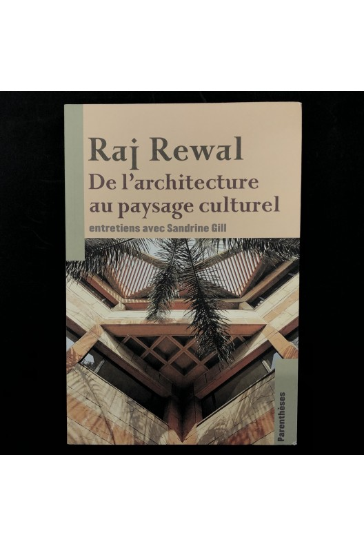 Raj Rewal : De l'architecture au paysage culturel