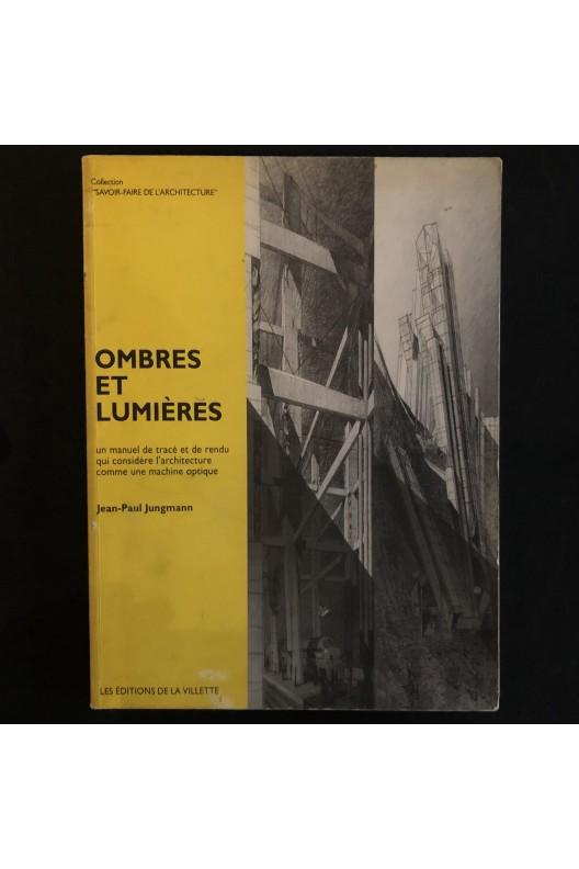 Ombres et lumières / Jean-Paul Jungmann