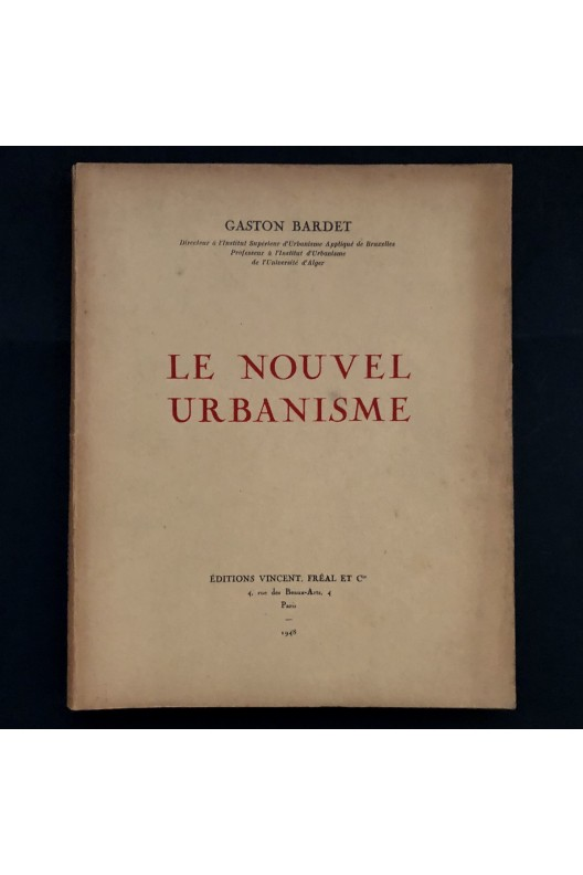 Gaston Bardet / le nouvel urbanisme