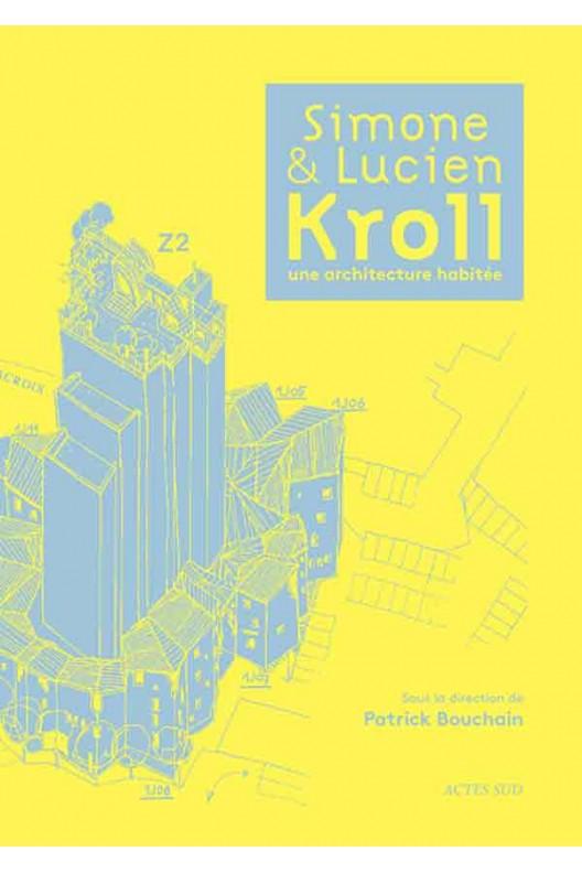 Simone et Lucien Kroll, une architecture habitée