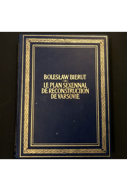Le plan sexennal de reconstruction de Varsovie.