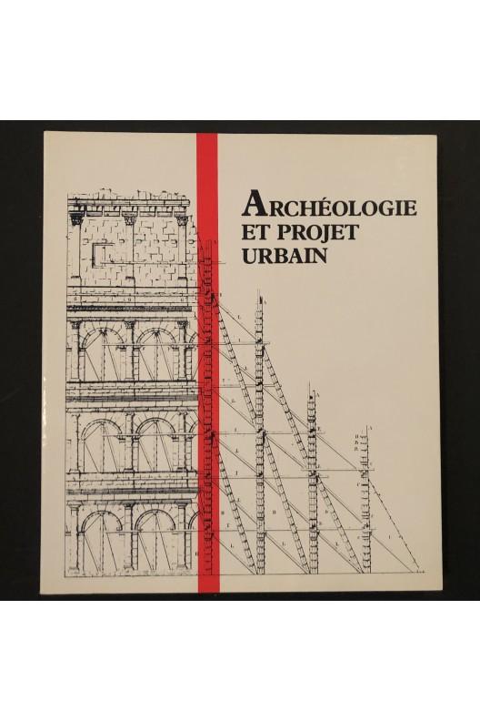 Archéologie et projet urbain