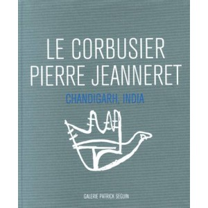 Le Corbusier, Pierre Jeanneret - Chandigarh, India, 1951-66