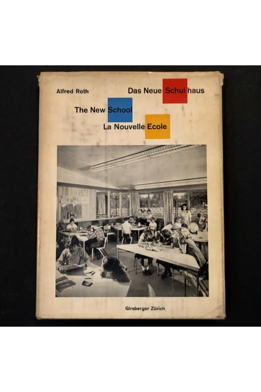 La nouvelle école / Alfred Roth.