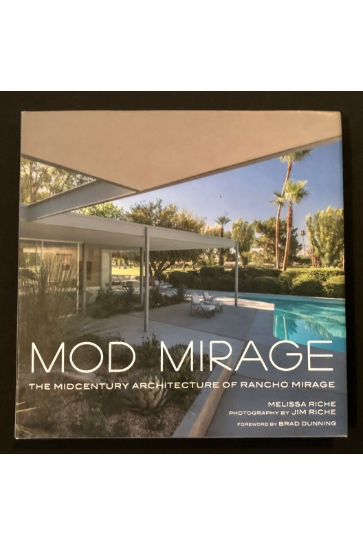 Mod Mirage / the midcentury architecture of Rancho Mirage