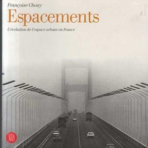 ESPACEMENTS. Françoise Choay
