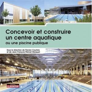 Concevoir et construire un centre aquatique ou une piscine publique