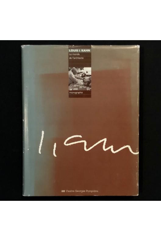 Louis I. Kahn, le monde et l'architecte.