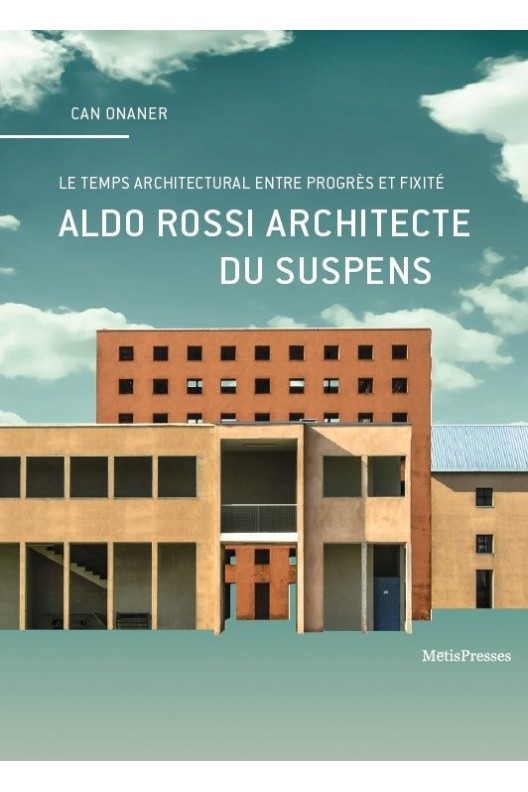 Aldo Rossi, architecte du suspens