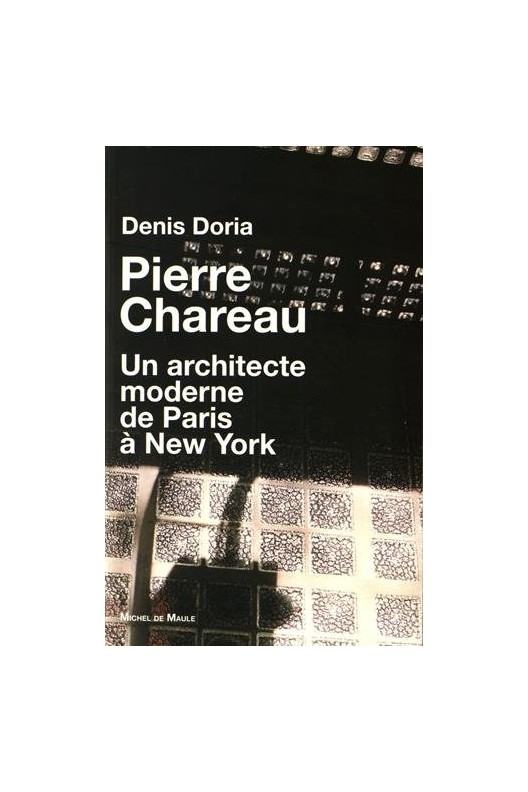Pierre Chareau Un architecte moderne de Paris à New York