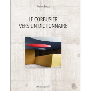 Le Corbusier, vers un dictionnaire