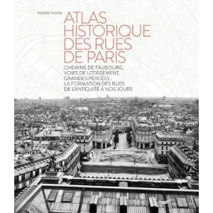 Atlas historique des rues de Paris. Pierre Pinon