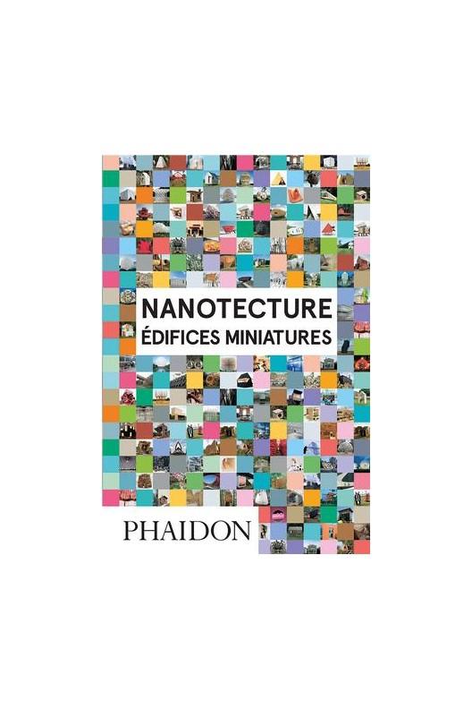 Nanotecture : Édifices miniatures