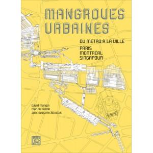 Mangroves urbaines. David Mangin, mario Girodo