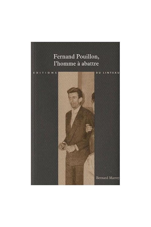 FERNAND POUILLON, L'HOMME A ABATTRE.