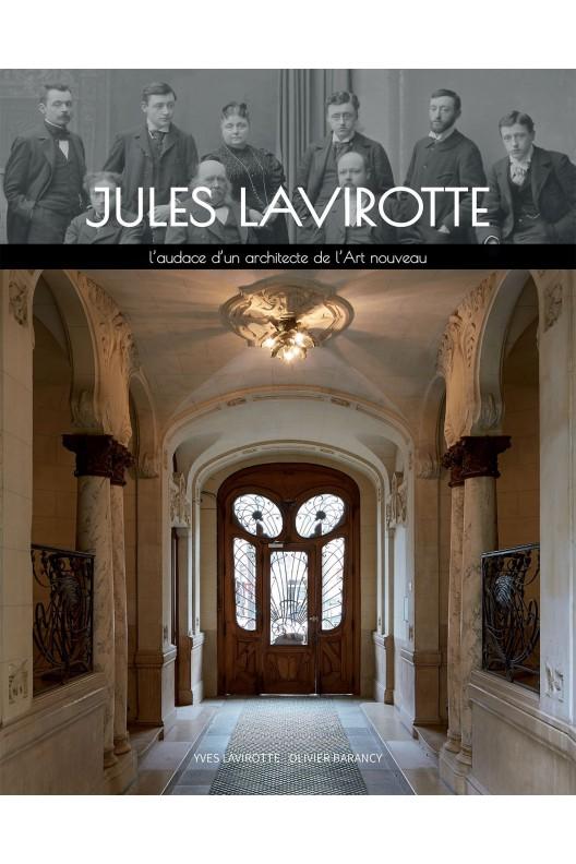 JULES LAVIROTTE - L'AUDACE D'UN ARCHITECTE DE L'ART NOUVEAU