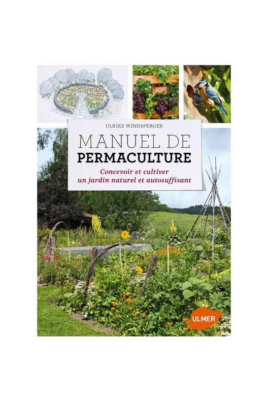 Manuel de permaculture. Ulrike Windsperger